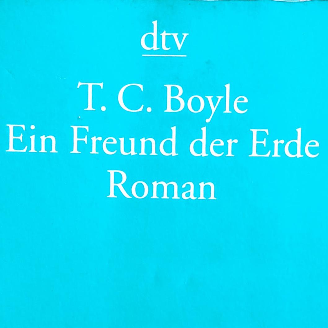 Ein Freund der Erde _ TC Boyle_quadratisch